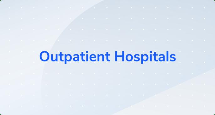 Outpatient Hospitals
